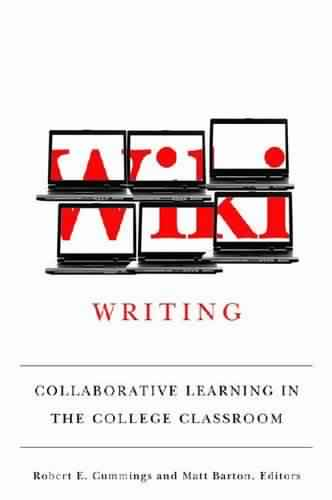 Collaborative Classroom Writing : Wiki writing collaborative learning in the college