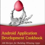 Android Application Development Cookbook by Wei-Meng Lee