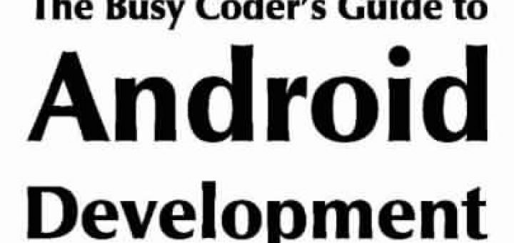 The Busy Coder's Guide to Android Development by Mark L. Murphy