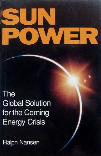 Sun Power The Global Solution For The Coming Energy